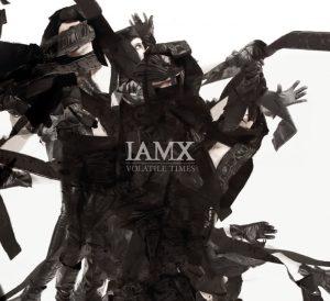 "IAMX - ""Volatile Times"""