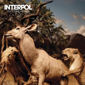 "Interpol - ""Our Love To Admire"""