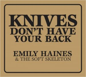 "Emily Haines - ""Knives Don't Have Your Back"""