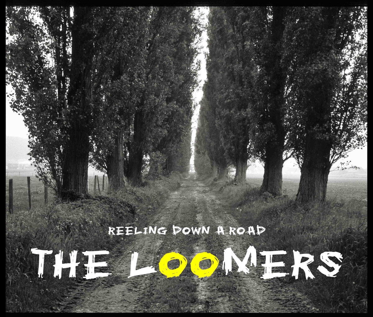 The Loomers - Reeling Down A Road