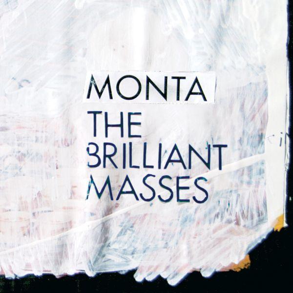 "Monta - ""The Brilliant Masses"""