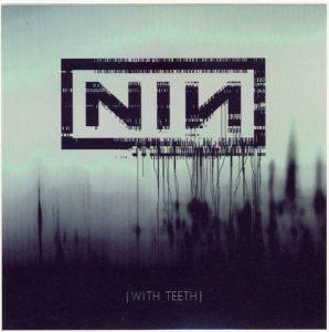 "Nine Inch Nails - ""With teeth"""
