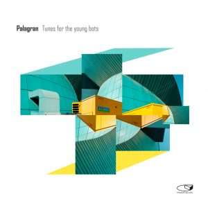"Palagran - ""Tunes For The Young Bots"""