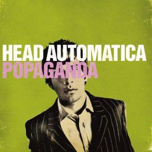 """Head Automatica - """"Popaganda"""""""