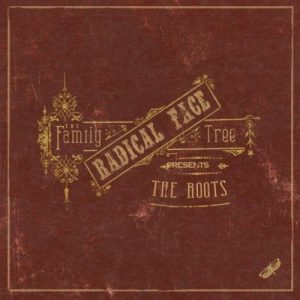 "Radical Face - ""The Family Tree: The Roots"""