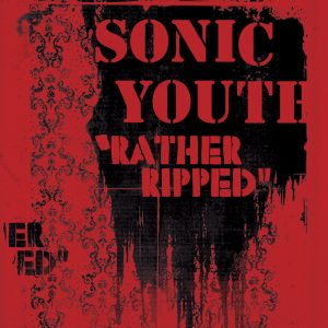 "Sonic Youth - ""Rather Ripped"""