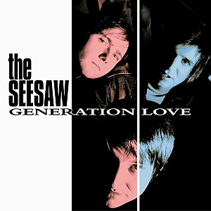 The Seesaw & Generation Love