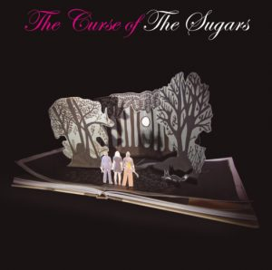 "The Sugar - ""The Curse Of The Sugars"""