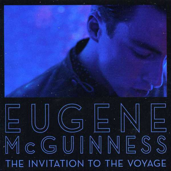 "Eugene McGuinness - ""The Invitation To The Voyage"""