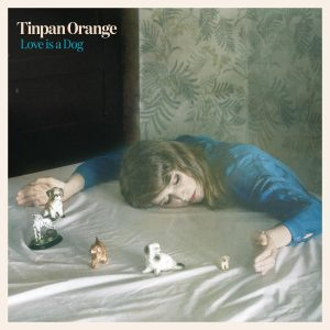 "Tinpan Orange - ""Love is a Dog"""