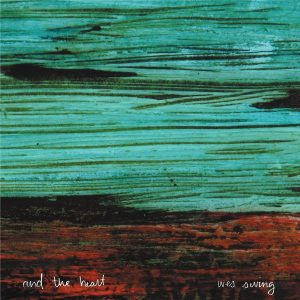 """Wes Swing - """"And The Heart"""""""