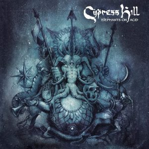 "Cypress Hill ""Elephants on Acid"""