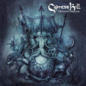 """Cypress Hill""""Elephants on Acid"""""""