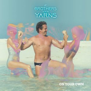 "Brothers Van Yarns - ""On My Own"""