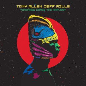 "Tony Allen & Jeff Mills - ""Tomorrow Comes The Harvest"""