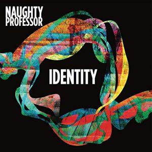 "Naughty Professor - ""Identity"""