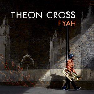 """Theon Cross - """"Fyah"""""""