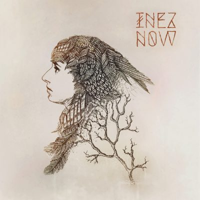 """Inez - """"Now"""""""