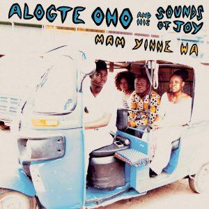 "Alogte Oho & His Sounds of Joy - ""Mam Yinne Wa"""