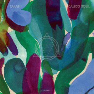 "Farafi - ""Calico Soul"""