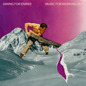 "Aiming For Enrike - ""Music For Working Out"""
