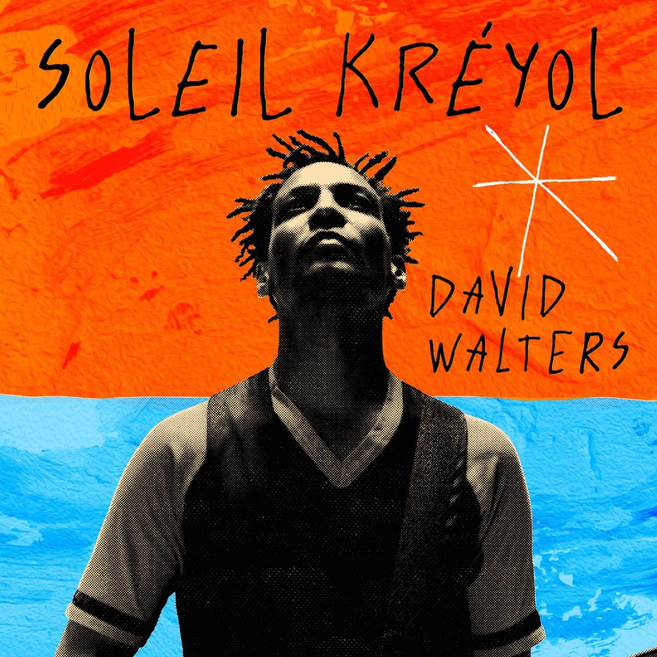 """Hörenswert: David Walters – """"Soleil Kréyol"""""""