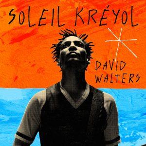 """David Walters - """"Soleil Kréyol"""""""