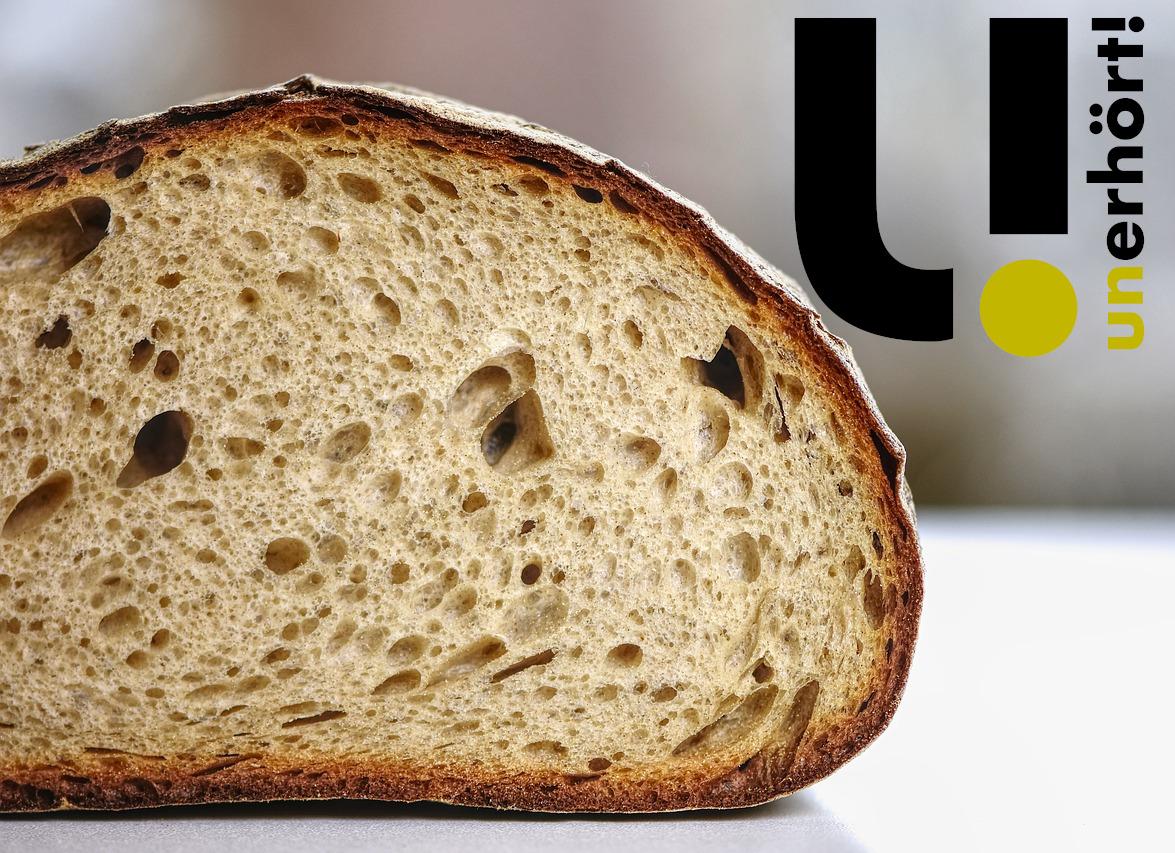 unerhört! BROT: Wohlschmeckendes Genussmittel oder leeres Industrieprodukt?