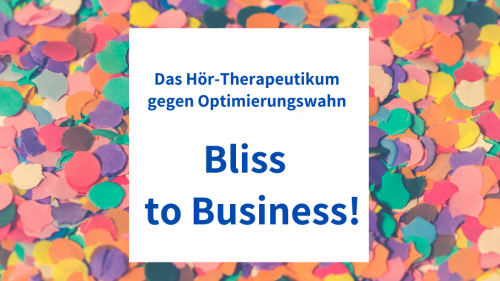 Bliss to Business!