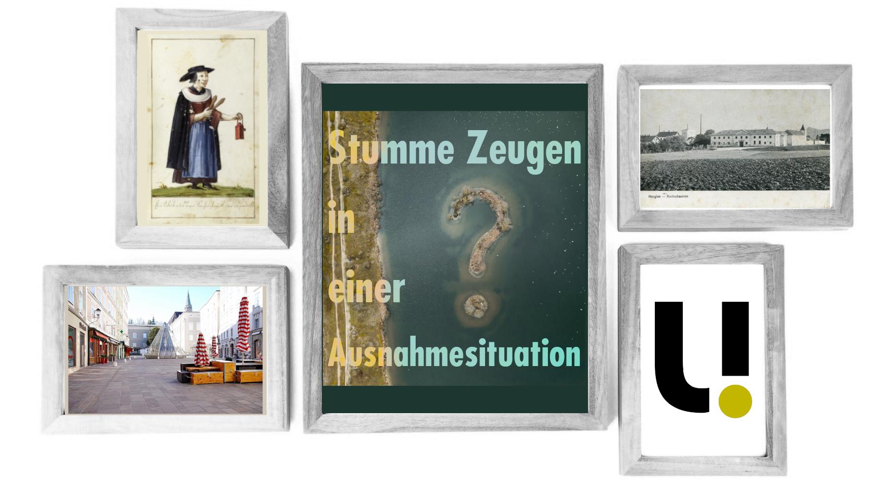 unerhört! Das Salzburg Museum und die stummen Zeugen für morgen / eine Ausnahmesituation - philosophisch betrachtet