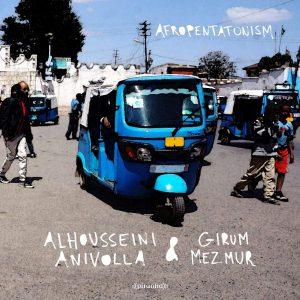 """Alhousseini Anivolla & Girum Mezmur - """"Afropentatonism"""""""