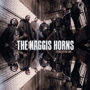 """The Haggis Horns - """"Stand Up For Love"""""""