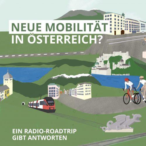 Neue Mobilität in Österreich? Ein Radio-Roadtrip gibt Antworten