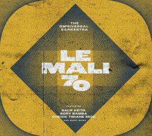 "Omniversal Earkestra - ""Le Mali 70"""